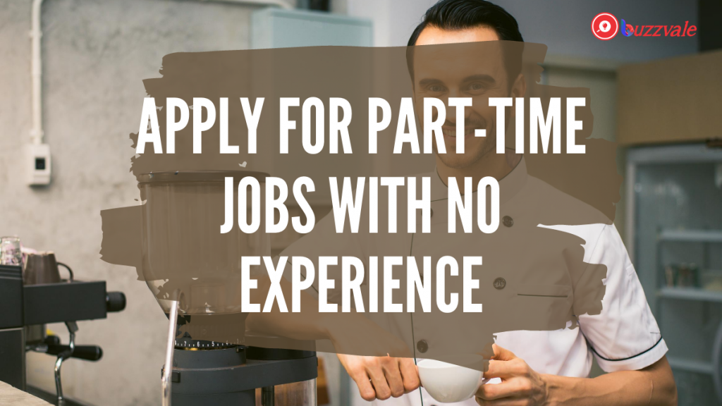 apply for part time jobs with no experience 1