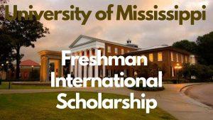 mississippi freshman international scholarship award