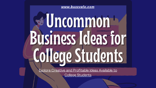 uncommon business ideas for college students